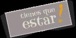 tienesQueEstar